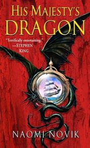 His Majesty's Dragon by Naomi Novik alternate historical fantasy